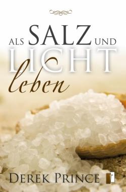 Als Salz und Licht leben - E-Book