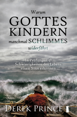 Warum Gottes Kindern manchmal Schlimmes widerfährt - E-Book