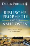 Biblische Prophetie und der Nahe Osten - E-Book